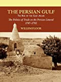 The Persian Gulf: The Rise of the Gulf Arabs (1933823186) by Willem Floor