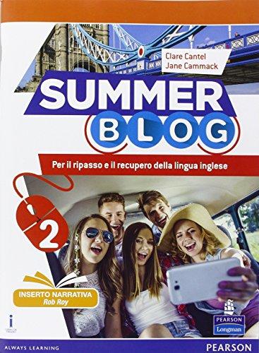 Summer blog. Con e-book. Con espansione online. Per le Scuole superiori: 2