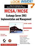 MCSA/MCSE: Exchange Server 2003 Imple...