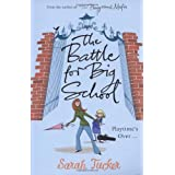 The Battle for Big Schoolby Sarah Tucker