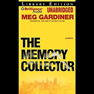 The Memory Collector: A Novel | [Meg Gardiner]