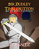 Sir Dudley Tinklebutton and the Sword of Cowardice (The Dudley Diaries Book 2)