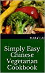 Simply Easy Chinese Vegetarian Cookbo...