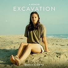 Excavation: A Memoir (       UNABRIDGED) by Wendy C. Ortiz Narrated by Bonne Kramer