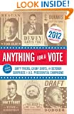 Anything for a Vote: Dirty Tricks, Cheap Shots, and October Surprises in U.S. Presidential Campaigns