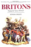 Britons: Forging the Nation 1707-1837 (0300059256) by Professor Linda Colley