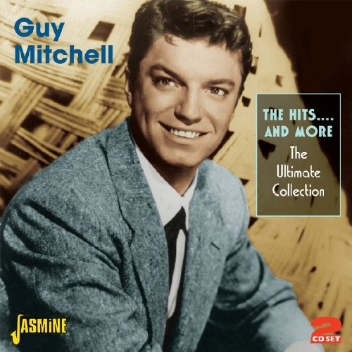 Guy Mitchell - The Hits....and More - The Ultimate Collection [original Recordings Remastered] 2cd Set - Zortam Music