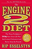 The Engine 2 Diet: The Texas Firefighters 28-Day Save-Your-Life Plan That Lowers Cholesterol and Burns Away the Pounds by Esselstyn, Rip (2009) Hardcover