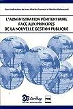 echange, troc Jean-Charles Froment, Martine Kaluszynski, Collectif - L'Administration pénitentiaire face aux principes de la nouvelle gestion publique