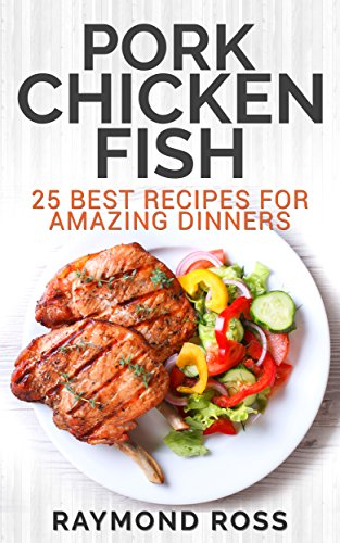 Pork. Chicken. Fish: 25 Best Recipes For Amazing Dinners (The Best New Recipe compare prices)