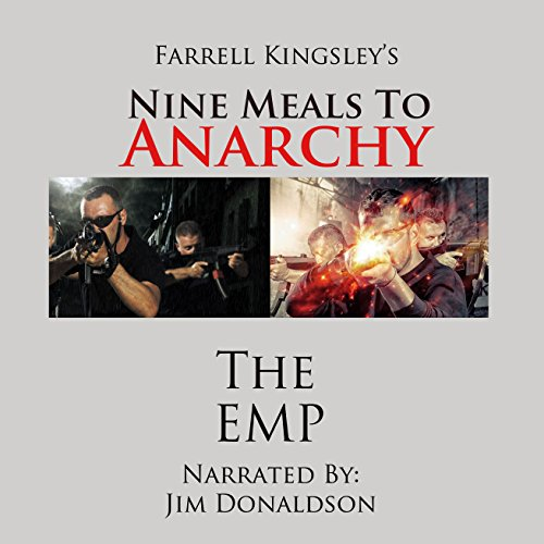 Nine Meals to Anarchy: The EMP: A Prepper's Educational Thriller, Book 1 (Nine Meals to Anarchy Saga, Volume 1)