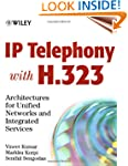 IP Telephony with H.323: Architecture...