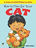 Janet Skiles How to Care for Your Cat: A Color & Learn Guide for Kids (Dover Children's Activity Books)