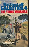 The Young Warriors (Battlestar Galactica 4 ) (0425053539) by Glen A. Larson