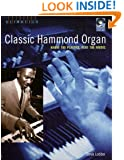 Classic Hammon Organ: Know the Players, Play the Music