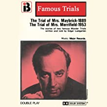 Mrs Maybrick & Mrs Merryfield: The Famous Trials Series (       UNABRIDGED) by Edgar Lustgarten Narrated by Edgar Lustgarten