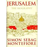 (Jerusalem: The Biography) By Simon Sebag Montefiore (Author) Hardcover on (Jan , 2011) Simon Sebag Montefiore