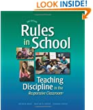 Rules in School: Teaching Discipline in the Responsive Classroom