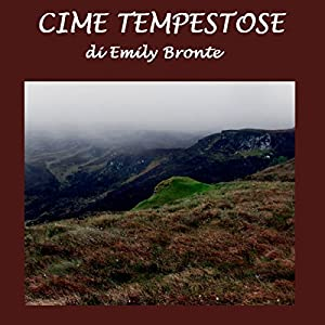 Cime tempestose [Wuthering Heights] | [Emily Bronte]
