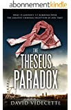 THE THESEUS PARADOX: The stunning breakthrough thriller based on real events, from the Scotland Yard detective turned author. (English Edition)