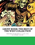 img - for Ghost Rider: The Best Of The West Collection: From Best Of The West #1-12 (1951-1954) - All Stories - No Ads book / textbook / text book