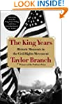 The King Years: Historic Moments in t...
