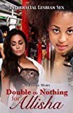 img - for Double Or Nothing for Allisha: Interracial Lesbian Sex book / textbook / text book