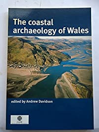 9781902771274: The Coastal Archaeology of Wales (Research Reports)