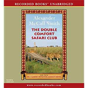 The Double Comfort Safari Club (The No. 1 Ladies' Detective Agency) Alexander McCall Smith and Lisette Lecat