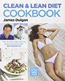 James Duigan Clean & Lean Diet Cookbook: With a 14-day Menu Plan