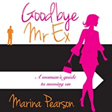 Goodbye Mr. Ex Audiobook by Marina Pearson Narrated by Eilidh MacLeod