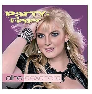 Aline Alexandra - Party Fieber - Amazon.com Music