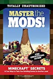 img - for Master the Mods!: Minecraft   Secrets & Cool Ways to Take Your Building Games to Another Level book / textbook / text book