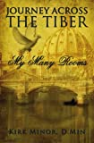 img - for Journey Across The Tiber: My Many Rooms book / textbook / text book