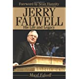 Jerry Falwell: His Life and Legacy ~ Macel Falwell