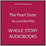 The Pearl Sister: The Seven Sisters, Book 4   Lucinda Riley