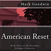 American Reset: Book Three of the Economic Collapse Chronicles, Volume 3 | [Mark Goodwin]