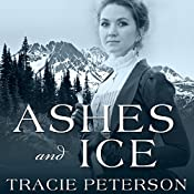 Ashes and Ice: Yukon Quest, Book 2 | Tracie Peterson