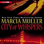 City of Whispers (       UNABRIDGED) by Marcia Muller Narrated by Laura Hicks