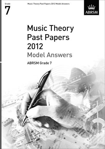 Music Theory Past Papers 2012 Model Answers, ABRSM Grade 7 (Theory of Music Exam papers & answers (ABRSM))