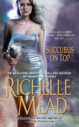 Richelle Mead - Succubus On Top
