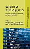 img - for Dangerous Multilingualism: Northern Perspectives on Order, Purity and Normality (Language and Globalization) book / textbook / text book