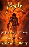 Kyle: Im Kreis des Feuers - Brennender Zorn: Buch 1, Band II (Michael T. Bhatty's KYLE (R))