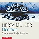 Herztier Audiobook by Herta Müller Narrated by Katja Riemann