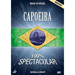 Capoeira 100% Spectacular - Made in Brazil with The Senzala Group