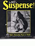 img - for The Best of Suspense! America Before TV- Radios Theater of Thrills. (12 audio cassettes) book / textbook / text book
