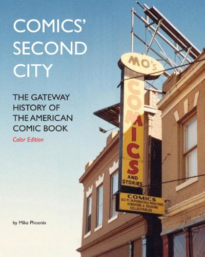 Comics' Second City: The Gateway History of the American Comic Book Color Edition