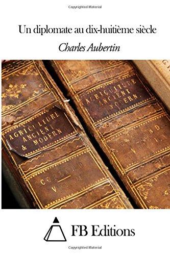 Un Diplomate Au Dix-Huitième Siècle (French Edition)