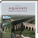 Aqu�dukte: Wasser f�r Roms St�dte