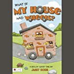 \What If My House Had Wheels? | Janet Bohm